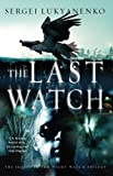 The Last Watch Sergei Lukyanenko