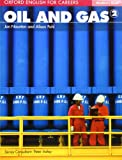 Oxford English for Careers: Oil and Gas 2: Student Book: A course for pre-work students who are studying for a career in the oil and gas industries