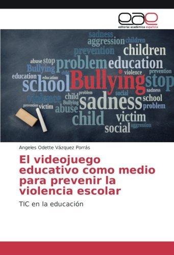 el-videojuego-educativo-como-medio-para-prevenir-la-violencia-escolar-tic-en-la-educaci3n-by-angeles