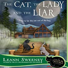 The Cat, the Lady and the Liar: A Cats in Trouble Mystery, Book 3 (       UNABRIDGED) by Leann Sweeney Narrated by Vanessa Johansson