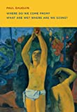 Paul Gauguin: Where Do we Come From? What Are We? Where Are we Going? (0878467939) by Gauguin, Paul