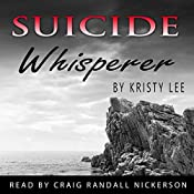 Suicide Whisperer: The Suicide Series Book 1 | Kristy Lee