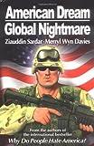 American Dream, Global Nightmare (1840465727) by Ziauddin Sardar; Merryl Wyn Davies;