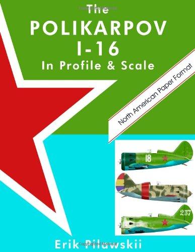 The Polikarpov I-16 In Profile & Scale