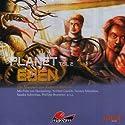 Planet Eden 2 Hörspiel von Andreas Masuth Gesprochen von: Norbert Gastell, Philipp Brammer, Torsten Münchow