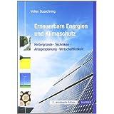 """Erneuerbare Energien und Klimaschutz: Hintergr�nde - Techniken - Anlagenplanung - Wirtschaftlichkeitvon """"Volker Quaschning"""""""