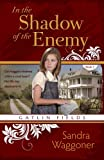 In the Shadow of the Enemy (Gatlin Fields)