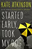 Started Early, Took My Dog: A Novel [Large Print]