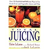 Total Juicing: Over 125 Healthful and Delicious Ways to Use Fresh Fruit and Vegetable Juices and Pul [Paperback]