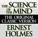 The Science of the Mind (       UNABRIDGED) by Ernest Holmes Narrated by Don Hagen