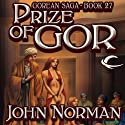 Prize of Gor: Gorean Saga, Book 27 Audiobook by John Norman Narrated by Tabitha Marley
