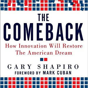 The Comeback: How Innovation Will Restore the American Dream | [Gary Shapiro]