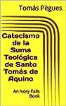 Catecismo de la Suma Teol�gica de San...