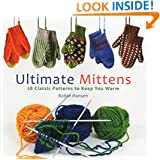Ultimate Mittens: 28 Classic Patterns to Keep You Warm
