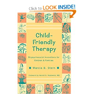 Child-Friendly Therapy: Biopsychosocial Innovations for Children and Families (Norton Professional Books)