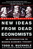 New Ideas from Dead Economists: An Introduction to Modern Economic Thought [Revised Edition]