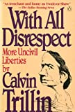 With All Disrespect (0140088199) by Trillin, Calvin