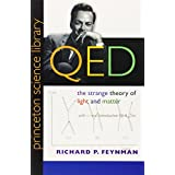 QED: The Strange Theory of Light and Matter (Princeton Science Library) ~ Richard P. Feynman