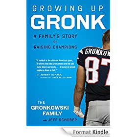 Growing Up Gronk: A Family�s Story of Raising Champions