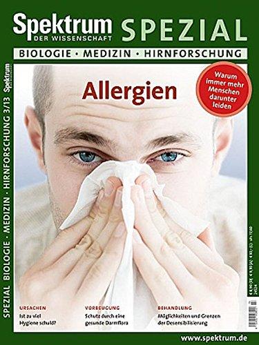 Allergien: Warum immer mehr Menschen darunter leiden (Spektrum Spezial - Biologie, Medizin, Hirnforschung)