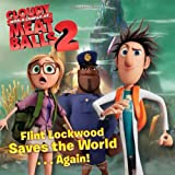 Flint Lockwood Saves the World . . . Again! (Cloudy with a Chance of Meatballs Movie) Maggie Testa