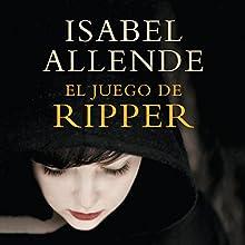 El juego de Ripper Audiobook by Isabel Allende Narrated by Catalina Muñoz