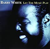 echange, troc Barry White - Let The Music Play - Best Of