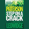 Step on a Crack: Michael Bennett, Book 1 (       UNABRIDGED) by James Patterson Narrated by John Slattery