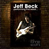 Performing This Week: Live at Ronnie Scott's Jazz Club Jeff Beck