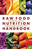 The Raw Food Nutrition Handbook: An Essential Guide to Understanding Raw Food Diets