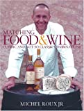 img - for Matching Food & Wine: Classic and Not So Classic Combinations book / textbook / text book