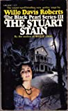 The Stuart Stain (Gothic, The Black Pearl Series #3) (0445043067) by Roberts, Willo Davis