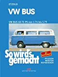 VW Bus T2 68/70 PS 1/74 bis 5/79: So wird's gemacht - Band 18 (Print on demand)