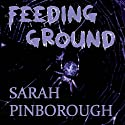 Feeding Ground (       UNABRIDGED) by Sarah Pinborough Narrated by Peter Bishop