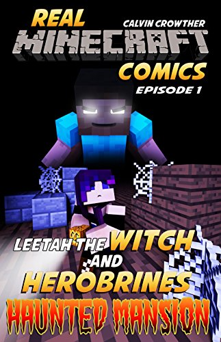 Minecraft Interactive - Herobrine's Haunted Mansion (Leetah the Witch Book 1)