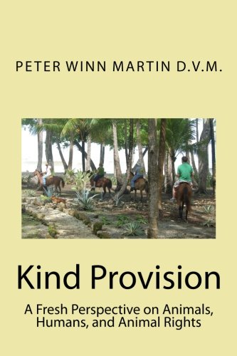Kind Provision: A Fresh Perspective on Animals, Humans, and Animal Rights