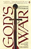 Image of God's War: A New History of the Crusades