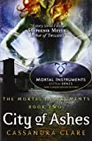 City Of Ashes - The Mortal Instruments, Book Two (1406307637) by Clare, Cassandra