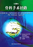img - for Surgical Exposures in Orthopaedics The Anatomic Approach--The Fourth Edition (Chinese Edition) book / textbook / text book