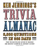 Ken Jenningss Trivia Almanac: 8,888 Questions in 365 Days