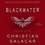 Blackwater: Two Stories | [Christian Galacar]