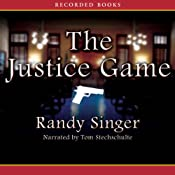 The Justice Game | [Randy Singer]
