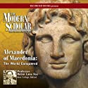 The Modern Scholar: Alexander of Macedonia: The World Conquered  by Robin Lane Fox