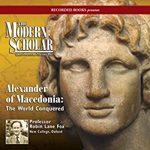The Modern Scholar: Alexander of Macedonia Lecture