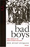 Bad Boys: Public Schools in the Making of Black Masculinity (Law, Meaning, and Violence) (0472088491) by Ann Arnett Ferguson