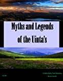 img - for Myths and Legends of the Uinta's book / textbook / text book