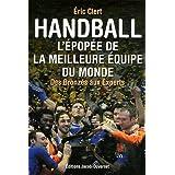 Handball : L'épopée de la meilleure équipe du monde : Des Bronzés aux Experts