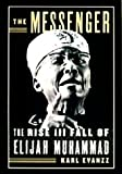 img - for The Messenger : The Rise and Fall of Elijah Muhammad Hardcover - November 23, 1999 book / textbook / text book