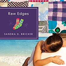 Raw Edges (       UNABRIDGED) by Sandra D. Bricker Narrated by Jennifer Nittoso