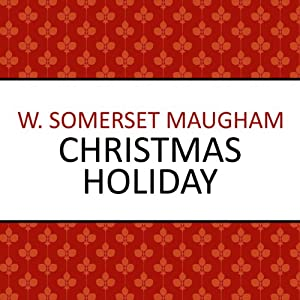 Christmas Holiday | [W Somerset Maugham]